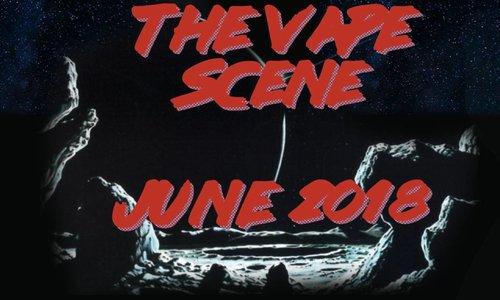 The Vape Scene: June 2018
