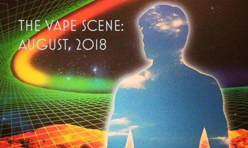 The Vape Scene: August 2018
