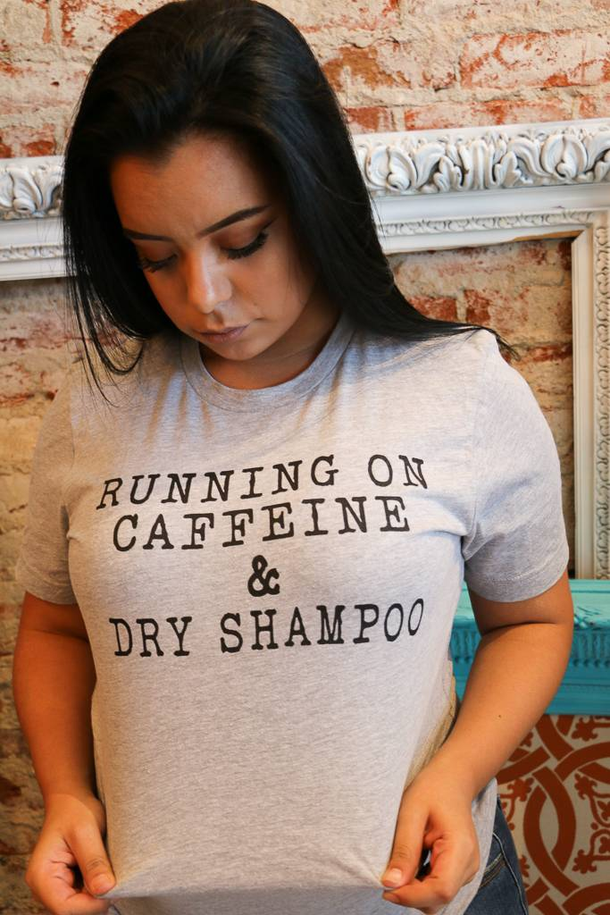 "Ocean & 7th ""RUNNING ON CAFFEINE & DRY SHAMPOO"" Tee -"