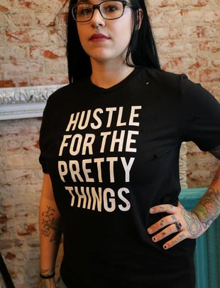 """Ocean & 7th """"HUSTLE FOR THE PRETTY THINGS"""" Tee"""