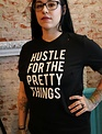 "Ocean & 7th ""HUSTLE FOR THE PRETTY THINGS"" Tee"