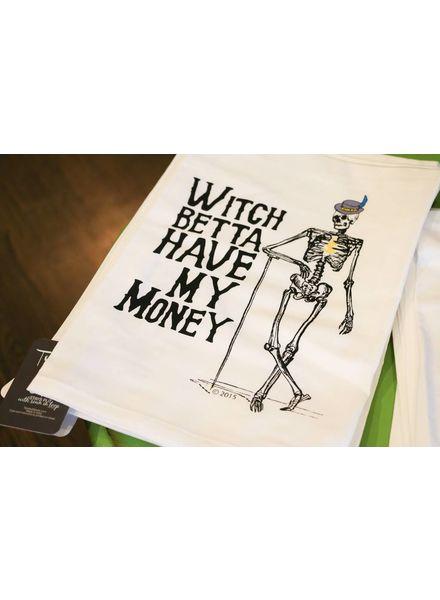 Witch Betta Have My Money Tea Towel