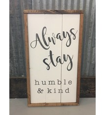 Merveilleux Always Stay Humble U0026 Kind. $65.00. Cabin Fever Decor ...
