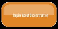 Inquire about Deconstruction
