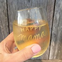Happy Mama Wine Glass