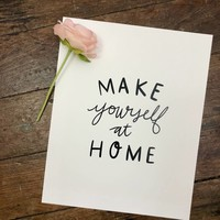 Make Yourself at Home print