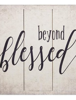 Beyond Blessed Square Sign