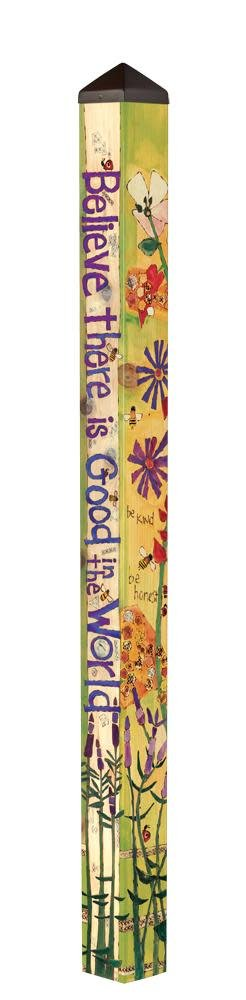 6' Believe There is Good Peace Pole