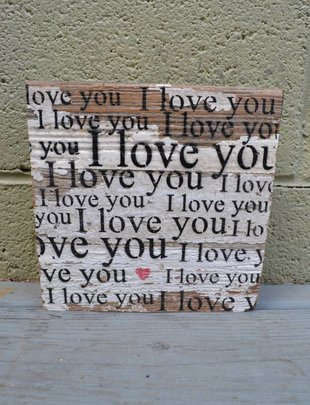 I Love You I Love you Reclaimed Pallet Sign