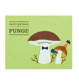 "Birthday Card - ""Happy Birthday to a Fungi!"""