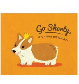 "Birthday Card - ""Go Shorty, It's Your Birthday!"""