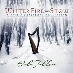 Orla Fallon - Water, Fire, and Snow, A Celtic Christmas Collection