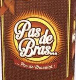 Oya Pas de Bras, Pas de Chocolat (Fr)