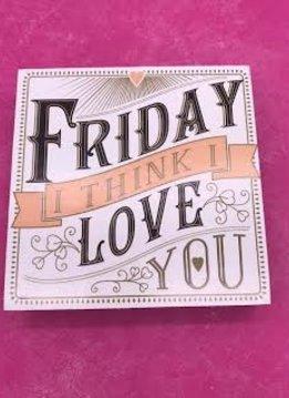 """Table Block """"Friday, I Think I Love You"""