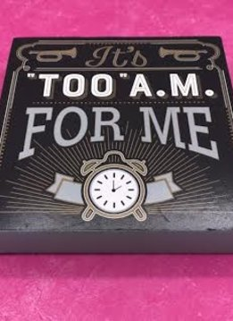 """Table Block """"It't """"Too"""" A.M. For Me"""