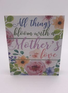 """All Things Bloom with a Mother's Love"" Mini Block Sign"