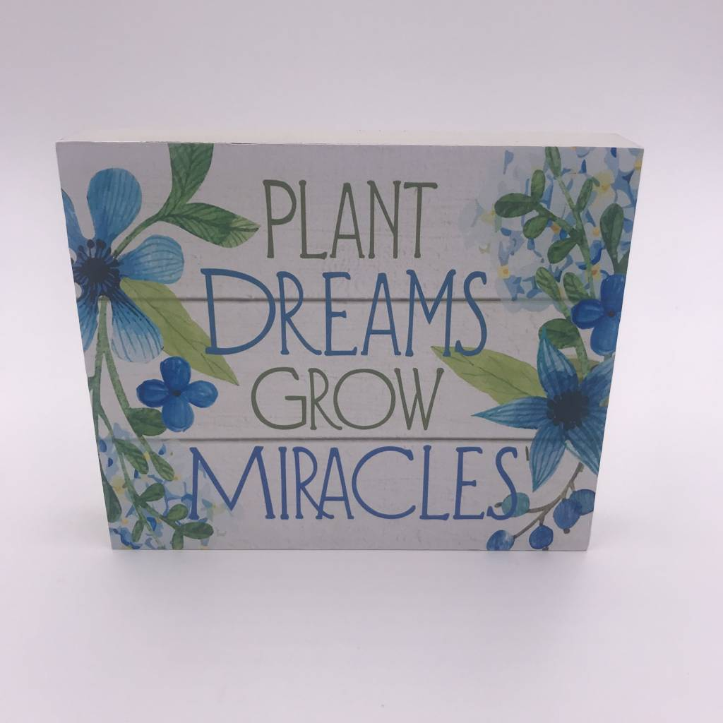 """Plant Dreams Grow Miracles"" Mini Block Sign"
