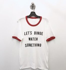 lets binge watch something tee