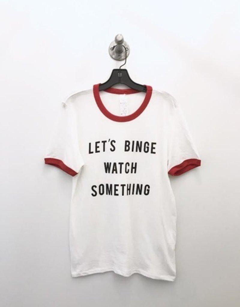 lets binge watch something tee
