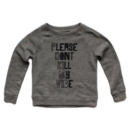 please dont kill my vibe sweatshirt FINAL SALE