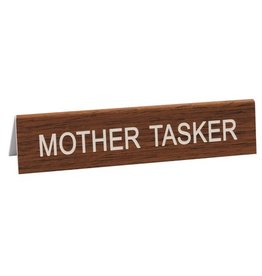 mother tasker sign