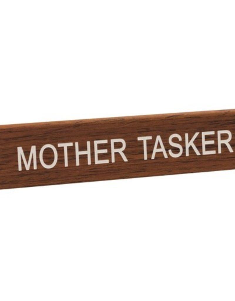 mother tasker sign