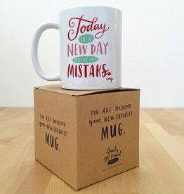today is a new day mug FINAL SALE