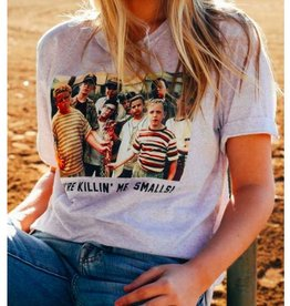 you're killing me smalls tee