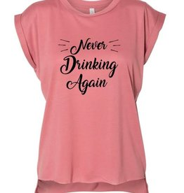 R+R never drinking again rolled sleeve tank