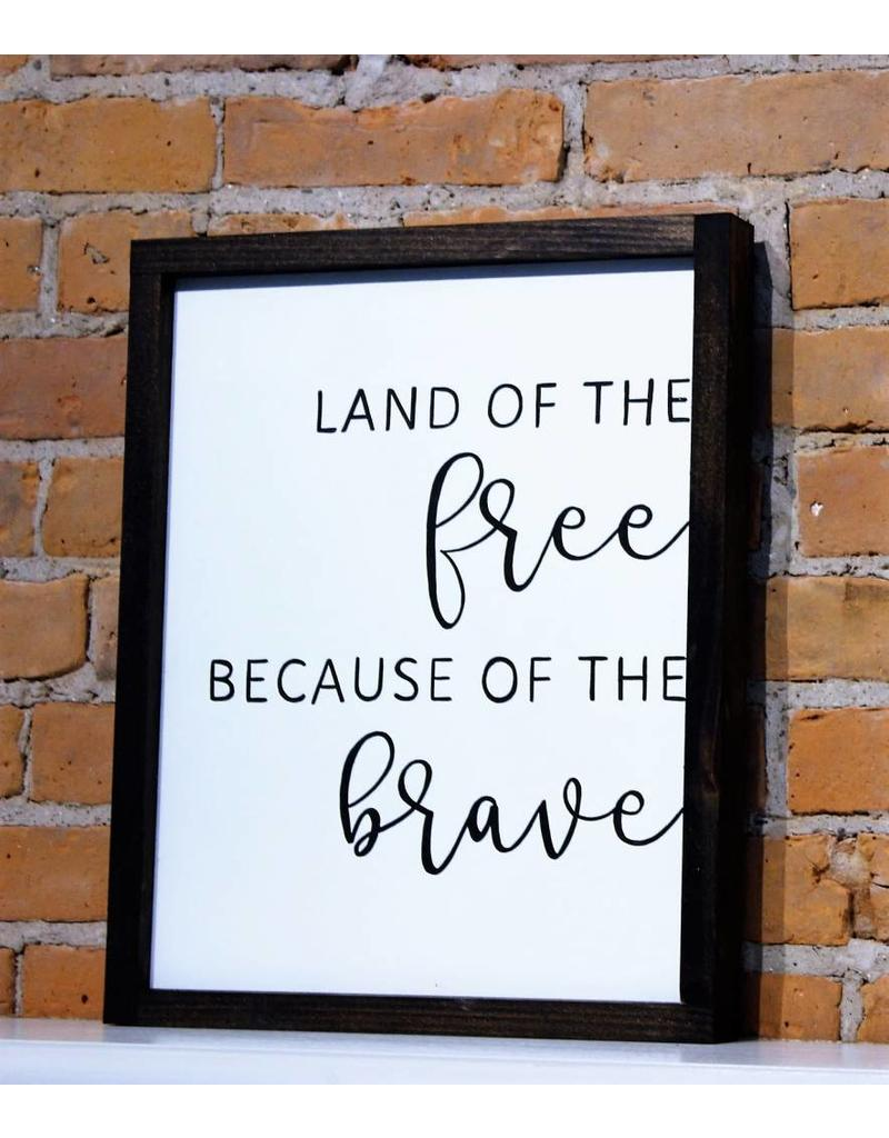 Land of The Free Because of the Brave Wooden Sign