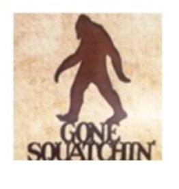 Gone Squatchin' Sign