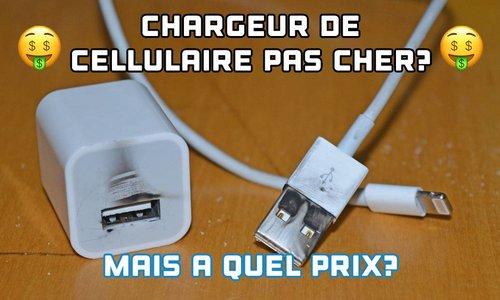 Chargeur de cellulaire pas cher? Soyez prudent!