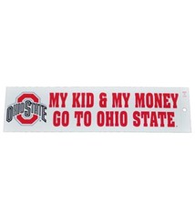 "Ohio State University ""My Kids & My Money Go To Ohio State"" Bumper Sticker"