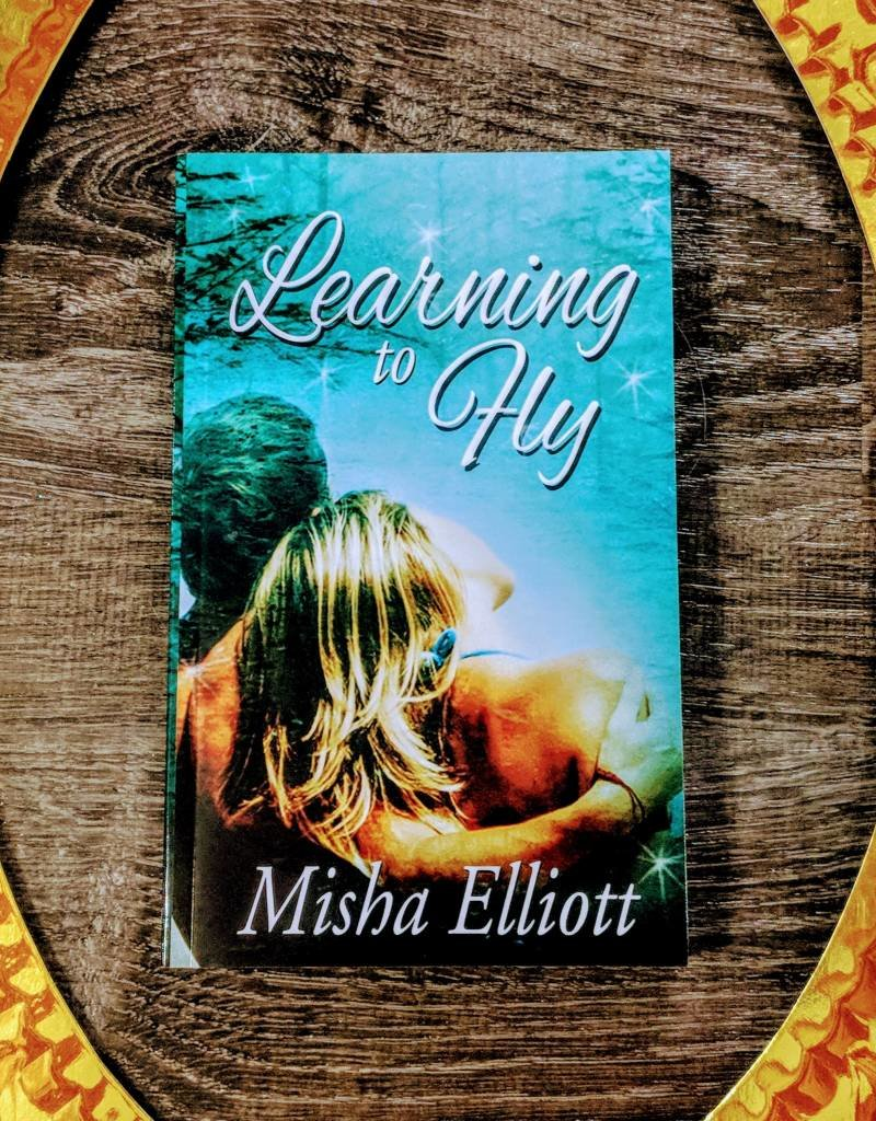 Learning to Fly by Misha Elliott