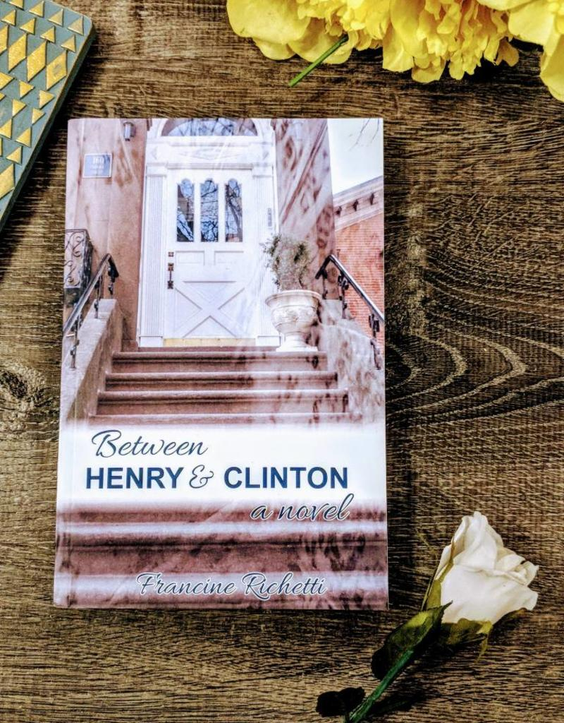 Between Henry and Clinton by Francine Richetti