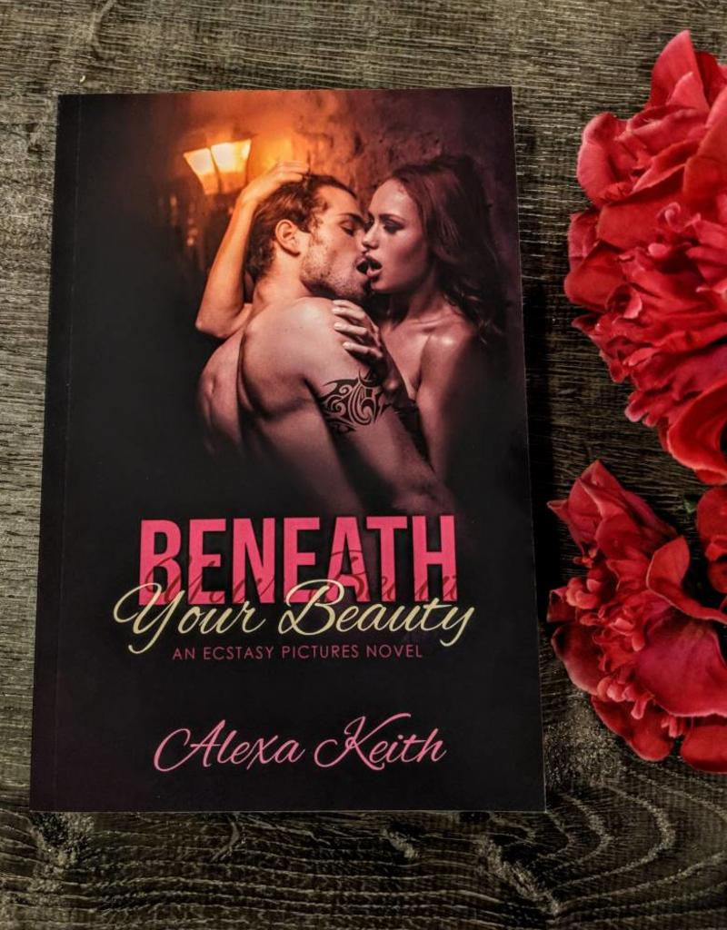 Beneath Your Beauty by Alexa Keith