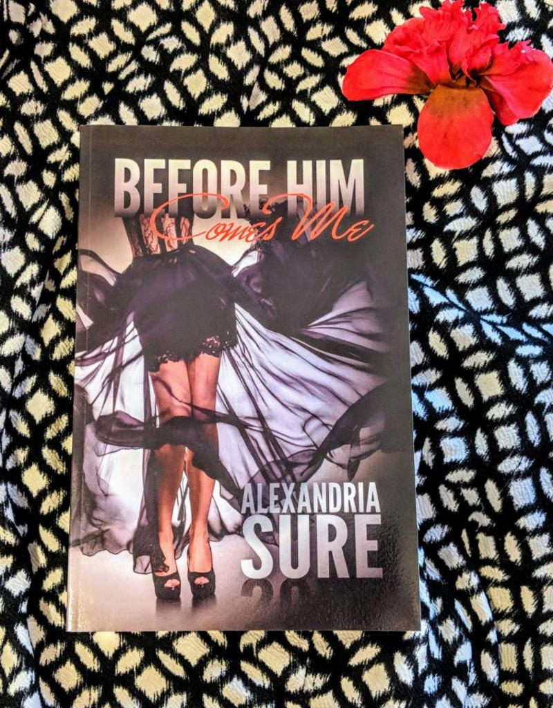 Before Him Comes Me by Alexandria Sure