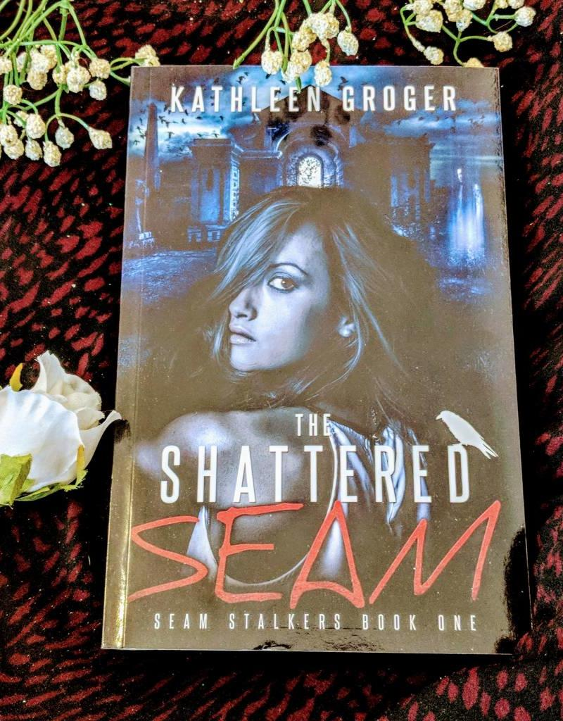 The Shattered Seam, book 1 by Kathleen Groger