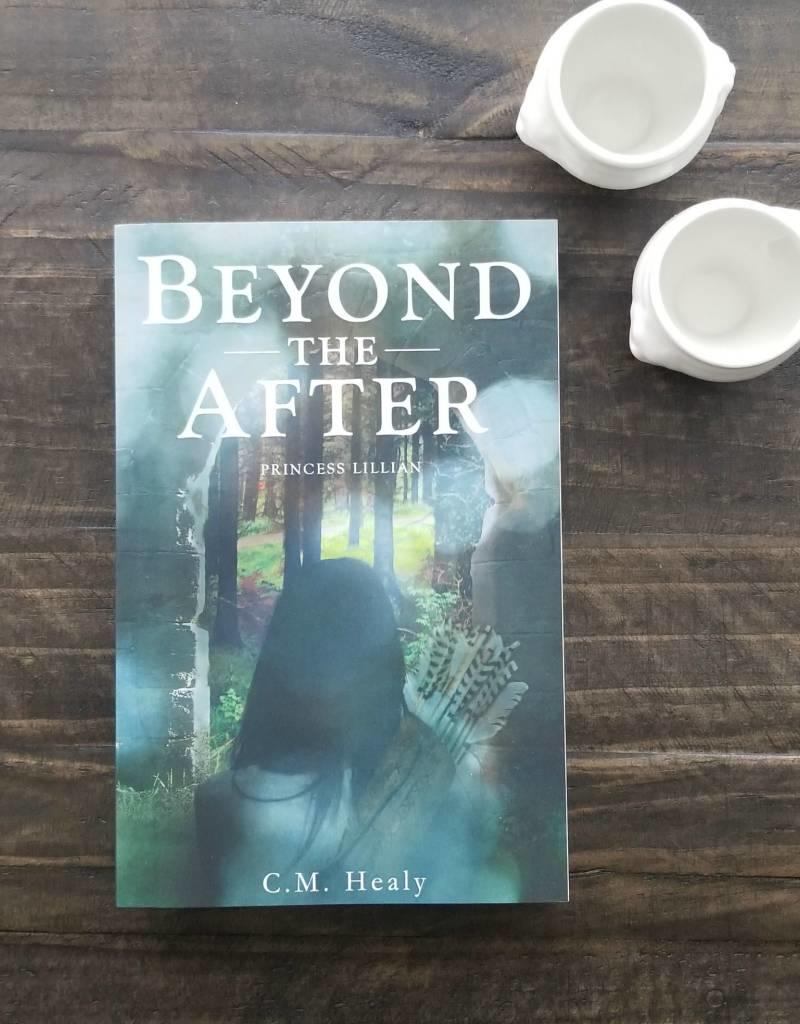 Beyond the After by C M Healy