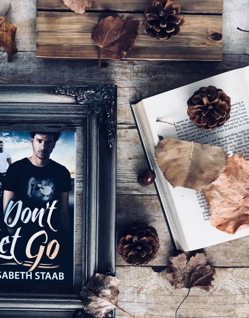 Don't Let Go by Elisabeth Staab