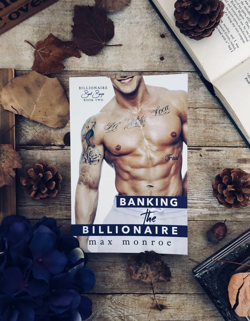 Banking the Billionaire by Max Monroe