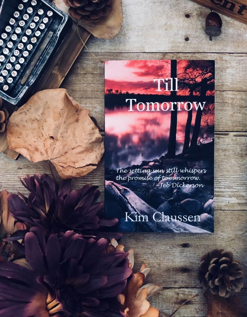 Till Tomorrow by Kim Claussen