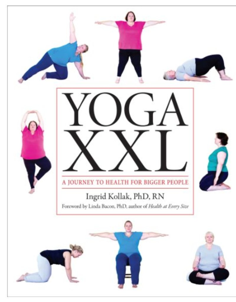 Yoga XXL-A Journey to Health for Larger Bodies: Kollak