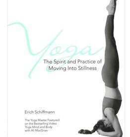 Yoga-The Spirit & Practice of Moving Into Stillness: Schiffmann (200 TT)