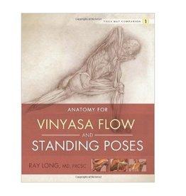 Ingram Anatomy of Vinyasa Flow and Standing Poses: Long