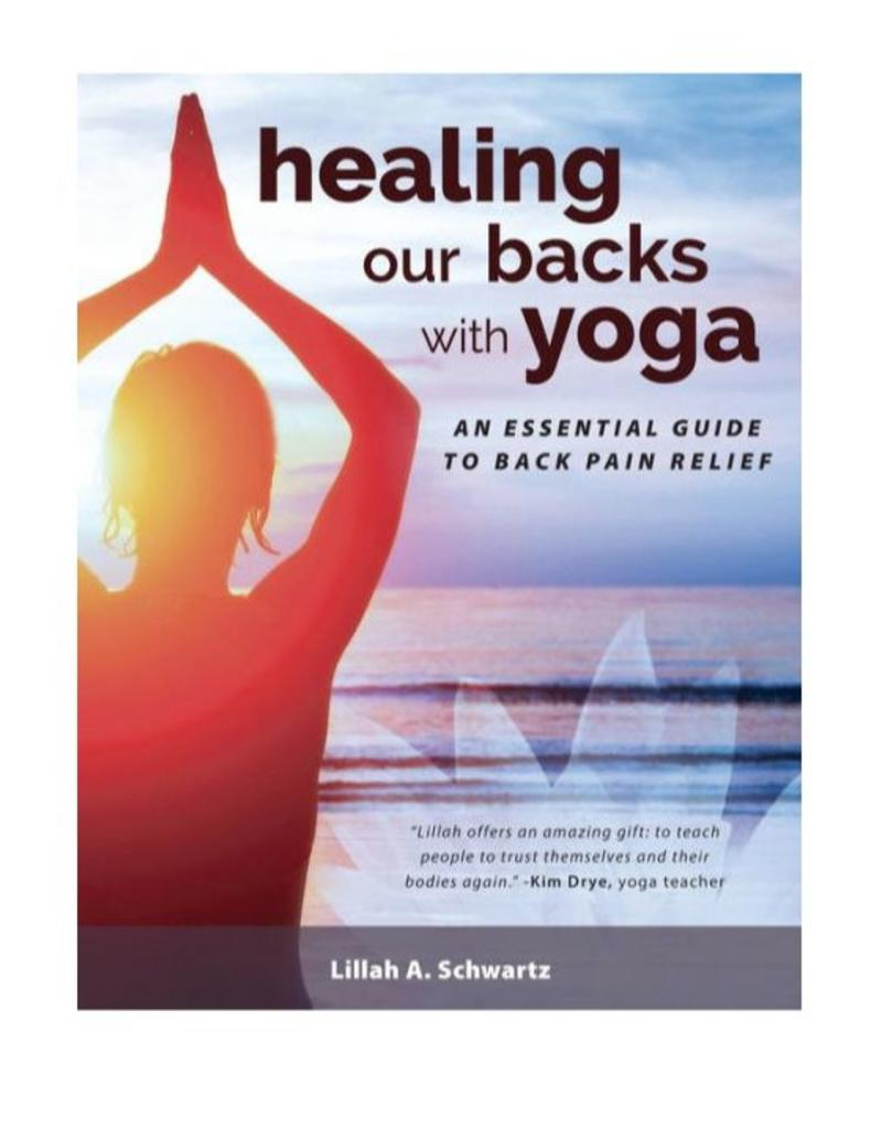 Healing Our Backs With Yoga: Schwartz