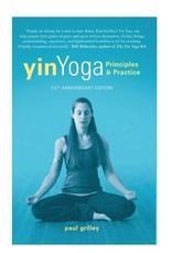Yin Yoga Principles & Practice: Grilley