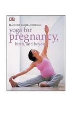 Yoga for Pregnancy, Birth & Beyond: Freedman