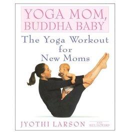 Yoga Mom Buddha Baby: Larson