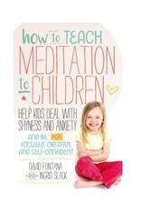 How To Teach Meditation To Children: Fontana and Slack